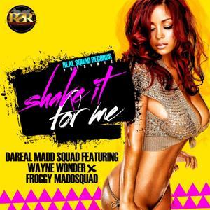 Shake It for Me (feat. Wayne Wonder & Froggy MaddSquad)