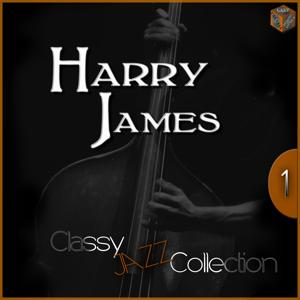 Classy Jazz Collection: Harry James, Vol. 1