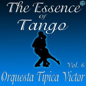 The Essence of Tango: Orquesta Tipica Victor, Vol. 6