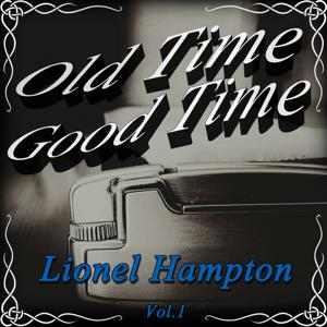 Old Time Good Time: Lionel Hampton, Vol. 1