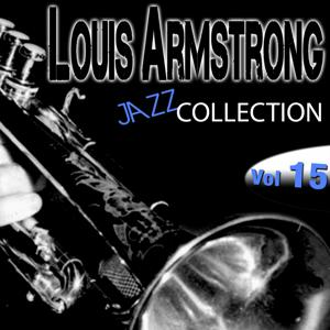 Louis Armstrong Jazz Collection, Vol. 15 (Remastered)