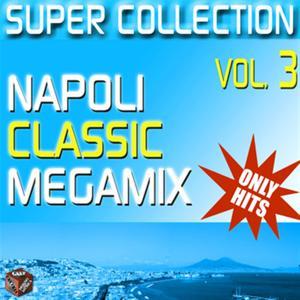 Super Collection, Vol. 3 (Napoli classic megamix)