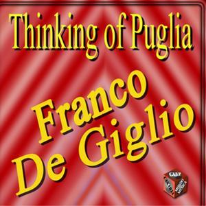 Thinking of Puglia: Franco De Giglio