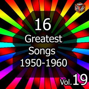 16 Greatest Songs 1950-1960, Vol. 19