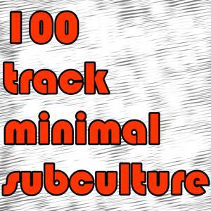 100 tracks minimal subculture