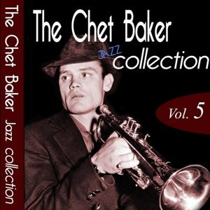 The Chet Baker Jazz Collection, Vol. 5 (Remastered)