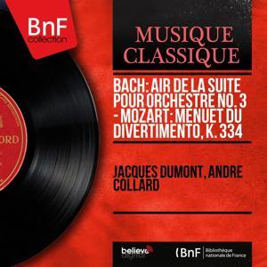 Bach: Air de la Suite pour orchestre No. 3 - Mozart: Menuet du Divertimento, K. 334 (Arranged for Violin and Piano, Mono Version)