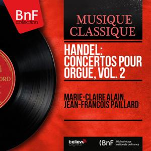 Handel: Concertos pour orgue, vol. 2 (Mono Version)