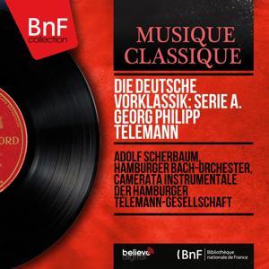 Die deutsche Vorklassik: Serie A. Georg Philipp Telemann (Stereo Version)