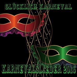 Karnevalslieder 2016: Glücklich Karneval