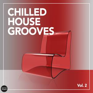 Chilled House Grooves, Vol. 2