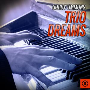 Bobby Timmons Trio Dreams