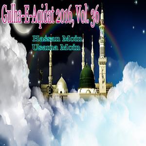 Gulha-e-Aqidat 2016, Vol. 36