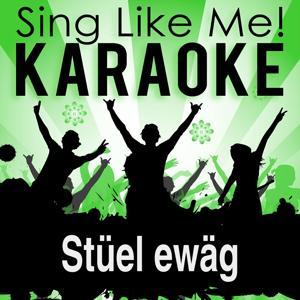 Stüel ewäg (Karaoke Version With Guide Melody) (Originally Performed By Polo Hofer)