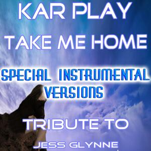 Take Me Home (Special Instrumental Versions: Tribute to Jess Glynne)