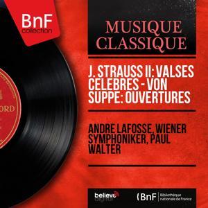 J. Strauss II: Valses célèbres - Von Suppé: Ouvertures (Mono Version)