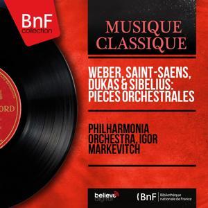 Weber, Saint-Saëns, Dukas & Sibelius: Pièces orchestrales (Mono Version)