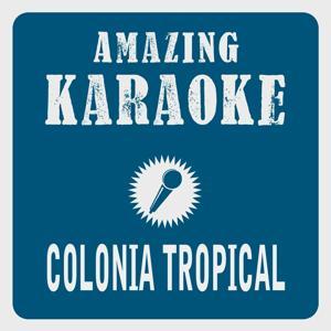 Colonia Tropical (Karaoke Version) (Originally Performed By Querbeat)