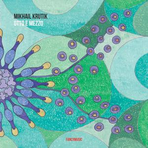 Mikhail Krutik: Otto e mezzo