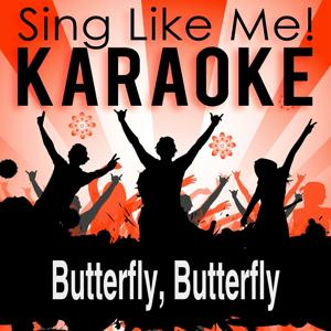 Butterfly, Butterfly (The Last Hurrah) [Karaoke Version] (Originally Performed By a-ha)
