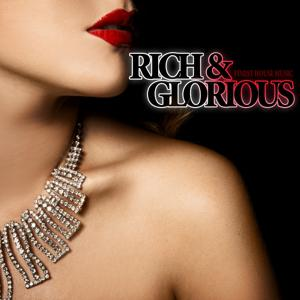 Rich & Glorious - Finest House Music