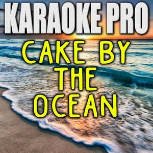 Cake By The Ocean (Originally Performed by DNCE) [Instrumental Version]