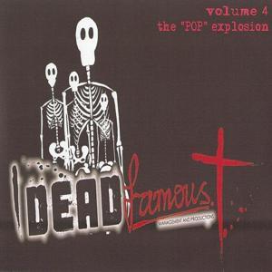 Dead Famous Vol. 4: The POP Explosion