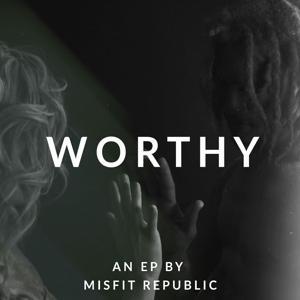 Worthy - EP