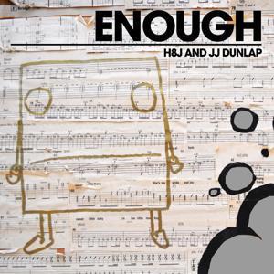 Enough (feat. JJ Dunlap)
