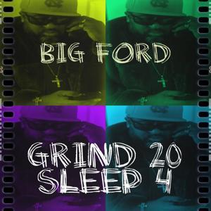 Grind 20 Sleep 4