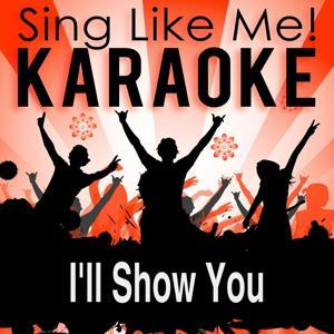 I'll Show You (Karaoke Version)