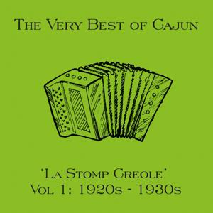 The Very Best of Cajun: La Stomp Creole, Vol. 1: 1920S - 1930S