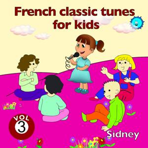 French Classic Tunes for Kids, Vol. 3