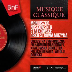 Moniuszko, Noskowski & Statkowski: Orkiestrowa Muzyka (Mono Version)
