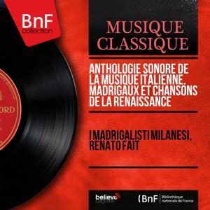 Anthologie sonore de la musique italienne. Madrigaux et chansons de la Renaissance (Mono Version)