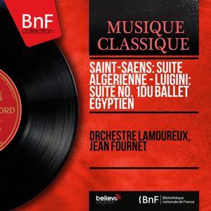 Saint-Saëns: Suite algérienne - Luigini: Suite No. 1 du Ballet égyptien (Mono Version)