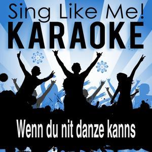 Wenn du nit danze kanns (Karaoke Version)