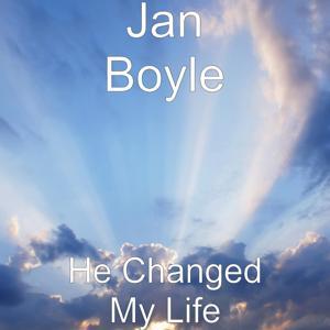 He Changed My Life