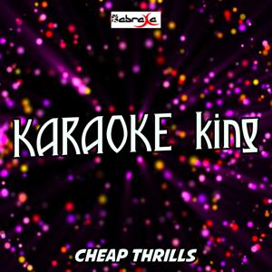 Cheap Thrills (Karaoke Version) (Originally Performed by Sia)