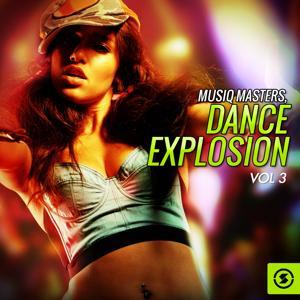 Musiq Masters: Dance Explosion, Vol. 3