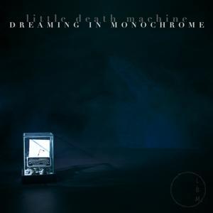 Dreaming in Monochrome