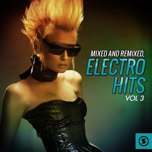 Mixed and Remixed: Electro Hits, Vol. 3
