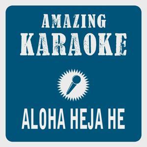 Aloha Heja He (Karaoke Version) (Originally Performed By Achim Reichel)