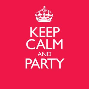 Keep Calm & Party