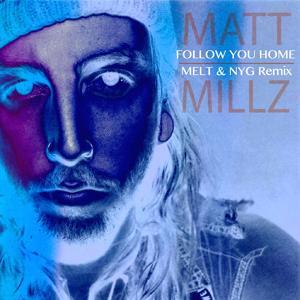 Follow You Home (Melt & Nyg Remix)