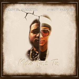 Mas Que Tu (feat. Shorty Fresh Boy)