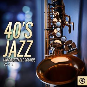 40's Jazz Unforgettable Sounds, Vol. 3