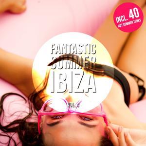 Fantastic Summer Ibiza, Vol. 4 (40 Hot Summer House Tunes)