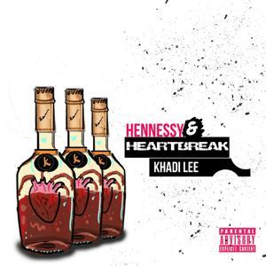Hennessy & HeartBreak