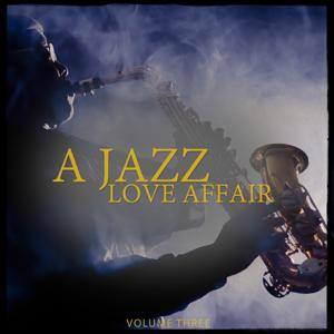 A Jazz Love Affair, Vol. 3 (Finest Electronic Jazz Selection)